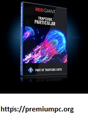 Red Giant Trapcode Suite 16 Crack